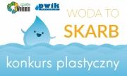 Zdjęcie PWIK w Wołominie - Uwaga Konkurs - WODA TO SKARB